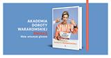 Ruszyła Akademia Doroty Warakomskiej.  Zapraszam we wtorki i czwartki na publicznym profilu na FB: https://www.facebook.com/Warakomska/